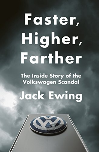 Faster, Higher, Farther: The Inside Story of the Volkswagen Scandal (Motor Jack)