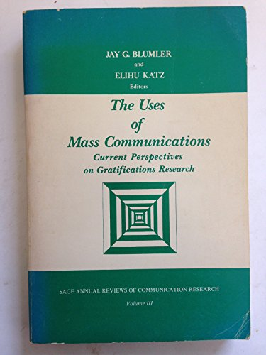 The Uses of Mass Communications: Current Perspectives on Gratifications Research (SAGE Series in Communication Research) por Jay G. Blumler