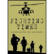 Fighting Times III: Military Matters Past & Present (English Edition)