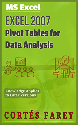 Excel 2007: Pivot Tables for Data Analysis (English Edition) (Für Excel Cheat-sheet)