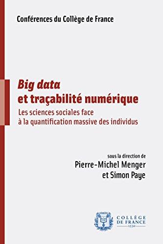 Big data et traçabilité numérique: Les sciences sociales face à la quantification massive des individus (Conférences) par Collectif
