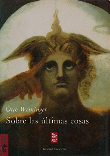 Sobre las últimas cosas (Márgenes) por Otto Weininger