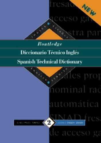 Routledge Spanish Technical Dictionary Diccionario tecnico ingles: Volume 1: Spanish-English/ingles-espanol: Volume 2 (Routledge Bilingual Specialist Dictionaries) por Routledge