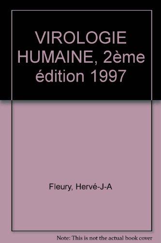 VIROLOGIE HUMAINE, 2ème édition 1997 par Hervé Fleury