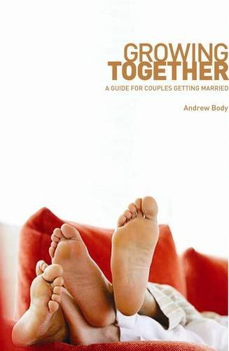 Growing Together: A Guide for Couples Ge...