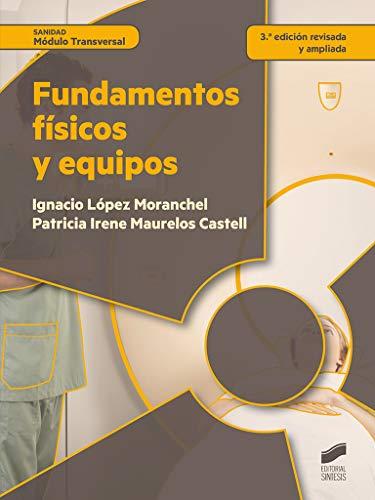 Fundamentos físicos y equipos (3.ª edición revisada y ampliada) (Sanidad)