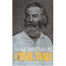 [(Walt Whitman's Civil War )] [Author: Walter Lowenfels] [Apr-1989]