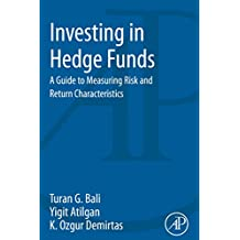 Investing in Hedge Funds: A Guide to Measuring Risk and Return Characteristics