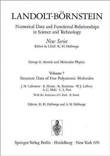 Structure Data of Free Polyatomic Molecules / Strukturdaten freier mehratomiger Molekeln (Landolt-Börnstein: Numerical Data and Functional Relationships in Science and Technology - New Series, Band 7)
