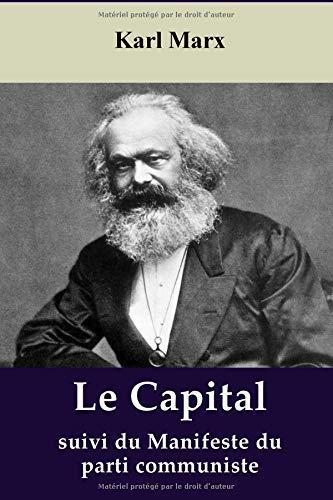 KARL MARX: Le Capital, suivi du Manifeste du parti communiste par  Karl Marx, Friedrich Engels