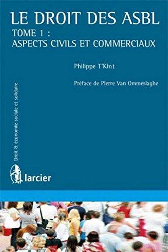 Le droit des ASBL: Tome 1 - Aspects civils et commerciaux