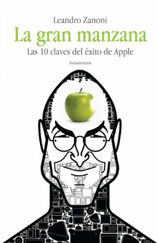 La gran manzana: Las 10 claves del éxito de Apple