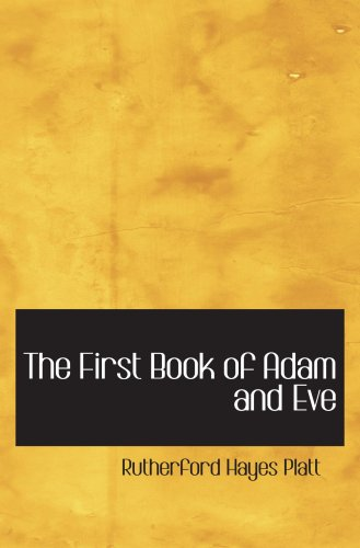 The First Book of Adam and Eve par Rutherford Hayes Platt