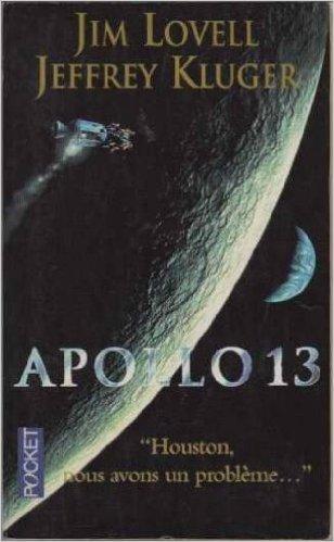 Apollo 13 : Perdus dans l'espace par Jim Lovell, Jeffrey Kluger