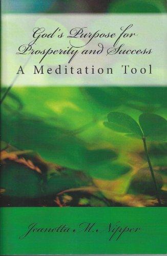 God's Purpose for Prosperity and Success: A Meditation Tool (Meditation Tools Book 2)