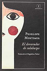 El devorador de calabazas par Penelope Mortimer