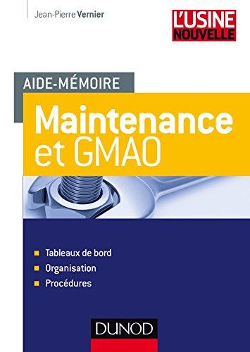 Aide-mémoire Maintenance et GMAO - Tableaux de bord, organisation et procédures