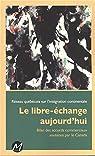 Le libre-échange aujourd'hui par Réseau québécois sur l'intégration continentale