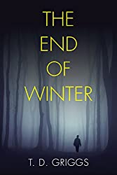 The End of Winter:  Suspense Thriller - Do you ever really know the one you love? (English Edition)