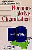 Hormonaktive Chemikalien (Umwelttoxikologie) - Margret Schlumpf, Walter Lichtensteiger