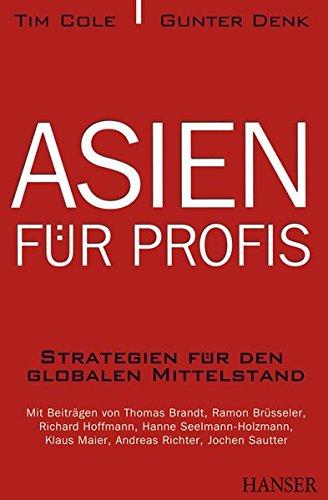Asien für Profis: Strategien für den globalen Mittelstand