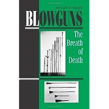 Blowguns: The Breath Of Death by Michael Janich (1993-03-01)