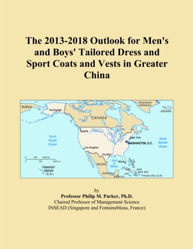 The 2013-2018 Outlook for Men's and Boys' Tailored Dress and Sport Coats and Vests in Greater China - Tailored Dress Chino