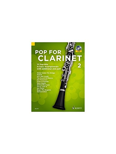 Pop For Clarinet 2: 12 Pop-Hits in Easy Arrangements with additional 2nd part. Band 2. 1-2 Klarinetten. Ausgabe mit CD.