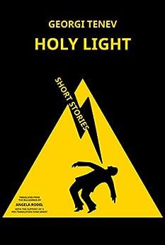 Holy Light (English Edition) de [Tenev, Georgi]