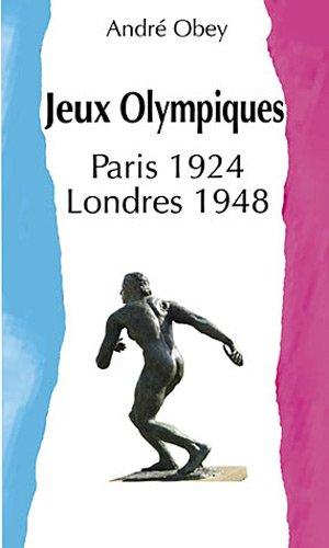 Jeux Olympiques : 2 volumes : L'Orgue du stade suivi de Huit cents mètres ; Londres 48, chroniques des jeux