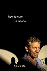 By Oz, Amos ( Author ) [ How to Cure a Fanatic ] Aug - 2010 { Paperback }