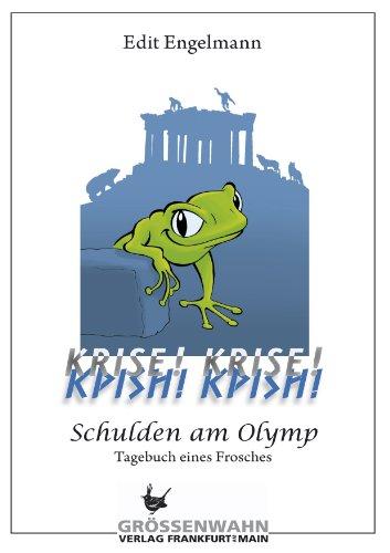 KRISE! KRISE!: Schulden am Olymp - Tagebuch eines Frosches -