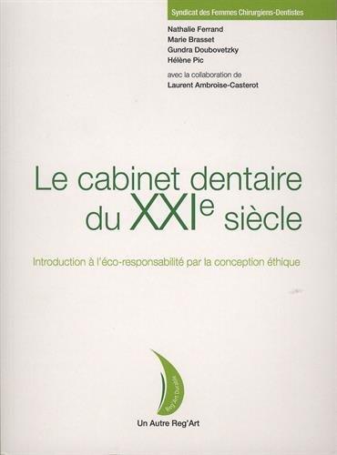 le-cabinet-dentaire-du-xxie-sicle-introduction--l-39-coresponsabilit-par-la-conception-thique