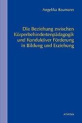 Die Beziehung zwischen Körperbehindertenpädagogik und Konduktiver Förderung in Bildung und Erziehung (Schriften zur Körperbehindertenpädagogik, Band 2)
