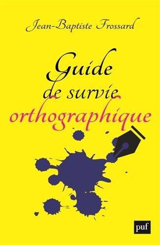 Guide de survie orthographique par Jean-Baptiste Frossard