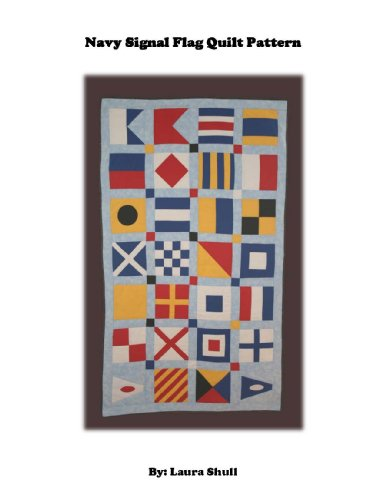 Navy Signal Flag Quilt Pattern (English Edition) (Navy Flags Signal)