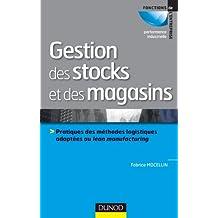 Gestion des stocks et des magasins: Pratiques des méthodes logistiques adaptées au lean manufacturing
