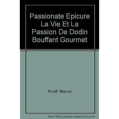 Passionate Epicure La Vie Et La Passion De Dodin Bouffant Gourmet