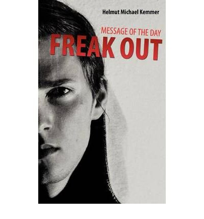 [ MESSAGE OF THE DAY - FREAK OUT (GERMAN) [ MESSAGE OF THE DAY - FREAK OUT (GERMAN) ] BY KEMMER, HELMUT-MICHAEL ( AUTHOR )SEP-07-2011 PAPERBACK ] Kemmer, Helmut-Michael (AUTHOR ) Sep-07-2011 Paperback