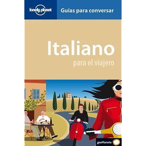 Italiano para el viajero (guías para conversar) (Guias Conversar Lonely Pla)