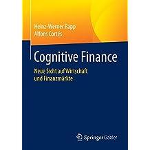 Cognitive Finance: Neue Sicht auf Wirtschaft und Finanzmärkte