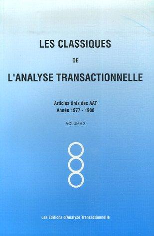 Les Classiques de l'analyse transactionnelle : Tome 2, Années 1977-1980