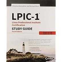 LPIC-1: Linux Professional Institute Certification Exam 101-400 and Exam 102-400