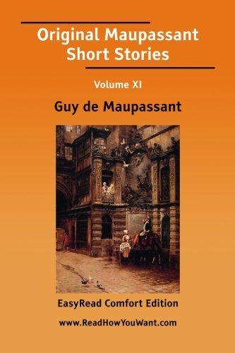 11: Original Maupassant Short Stories Volume XI [EasyRead Comfort Edition]