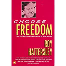 Choose Freedom: The Future for Democratic Socialism: Future of Democratic Socialism