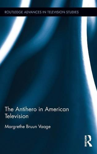 The Antihero in American Television (Routledge Advances in Television Studies) by Margrethe Bruun Vaage (2015-10-28) par Margrethe Bruun Vaage