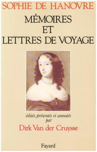 Sophie de Hanovre. Mémoires et lettres de voyage