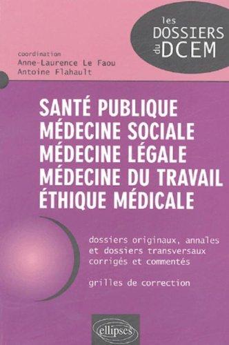 Santé publique, médecine du travail, médecine légale, médecine sociale, éthique médicale