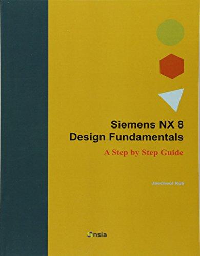 PDF Download] Siemens NX 8 Design Fundamentals: A Step by