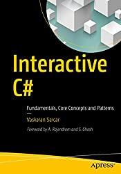 Interactive C#: Fundamentals, Core Concepts and Patterns